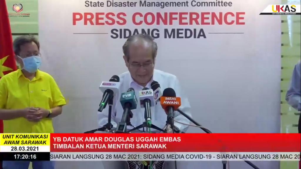 Sidang Media COVID-19 Sarawak oleh Yang Berhormat Datuk Amar Douglas Uggah Embas (28/03/2021)
